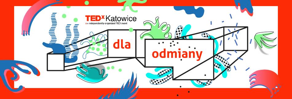 TEDxKatowice 2016 – Dla odmiany